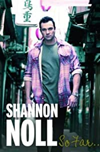 Shannon Noll So Far...