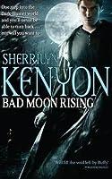 Bad Moon Rising (Dark-Hunter #18; Were-Hunter #4; Hellchaser #2)