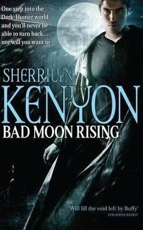 Bad Moon Rising (Dark-Hunter #18; Were-Hunter #4; Hellchaser #2)