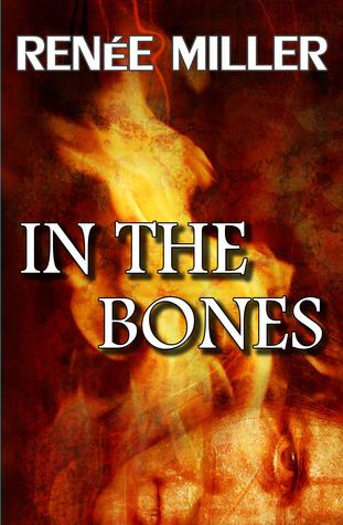 In the Bones by Renee  Miller