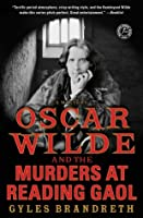 Oscar Wilde and the Murders at Reading Gaol: A Mystery