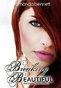 Breaking Beautiful Broken 2 By Amanda Bennett