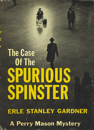 A Perry Mason Mystery - The Case Of The Spurious Spinster