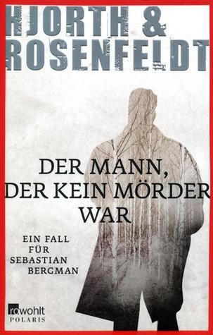 Der Mann, der kein Mörder war by Michael Hjorth