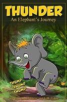 Thunder an Elephants Journey