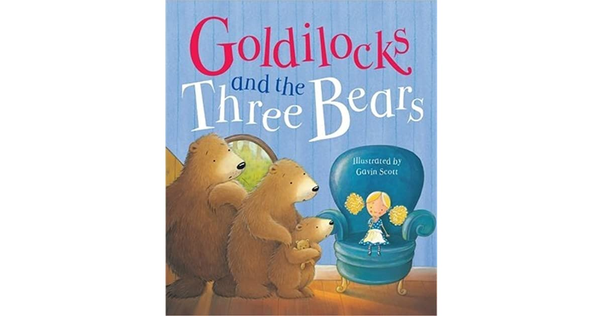 goldilocks and the three bears Imaginative take on tale pokes fun at reality tv read common sense media's unstable fables: goldilocks and the 3 bears review, age rating, and parents guide.