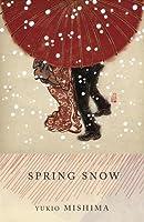 Spring Snow (The Sea of Fertility, #1)