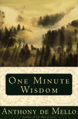 e Minute Wisdom by Anthony de Mello