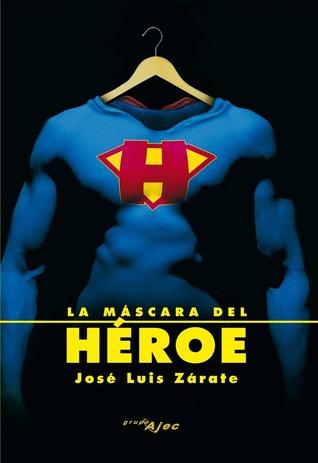 La máscara del héroe