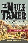 The Mule Tamer by John C. Horst