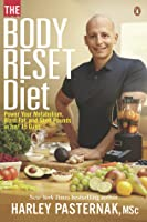The Body Reset Diet: Reset Your Metabolism, Supercharge Your Results, and Slim Down for Life