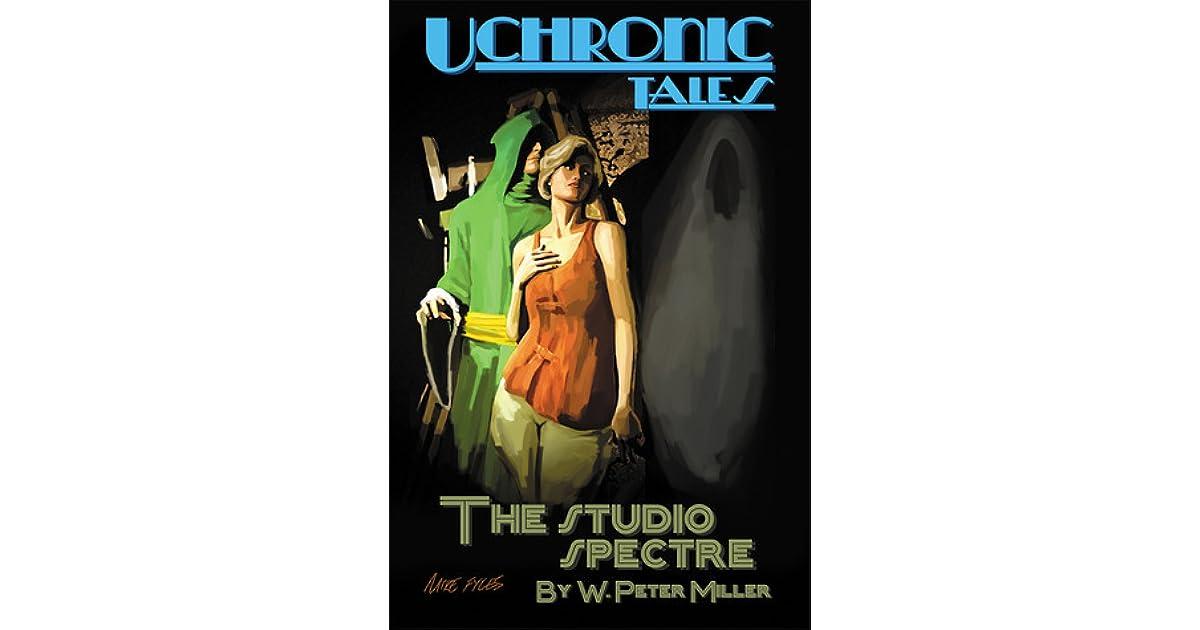 Uchronic Tales: The Studio Spectre