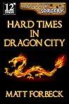 Hard Times in Dragon City (Shotguns & Sorcery #1)