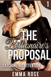 Catching His Attention: The Billionaire's Proposal Book 1)