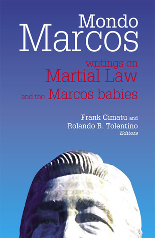 Mondo Marcos: Writings on Martial Law and the Marcos Babies