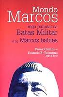 Mondo Marcos: Mga Panulat sa Batas Militar at ng Marcos Babies
