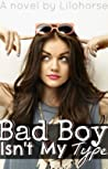 Bad Boy Isn't My Type... (Bad Boy Isn't My Type..., #1)