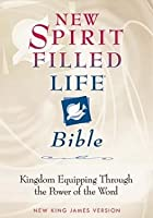 New Spirit-Filled Life Bible: Kingdom Equipping Through the Power of the Word, New King James Version