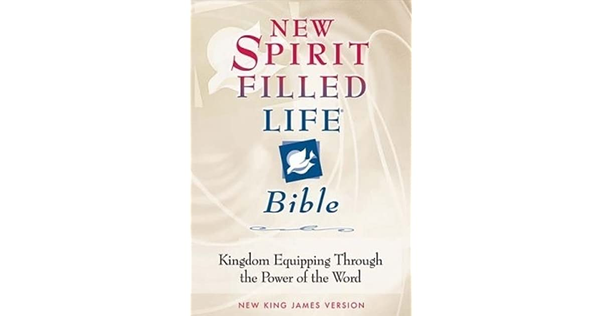 New Spirit-Filled Life Bible: Kingdom Equipping Through the