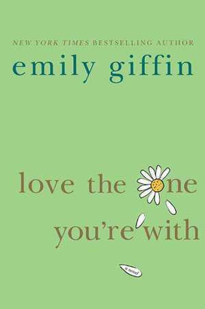 Love the One Youre With by Giffin Emily