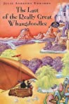 Download ebook The Last of the Really Great Whangdoodles by Julie Andrews Edwards