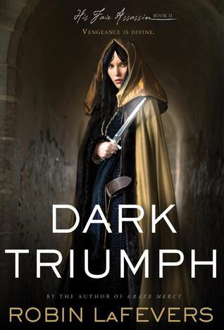 Dark Triumph by Robin LaFevers