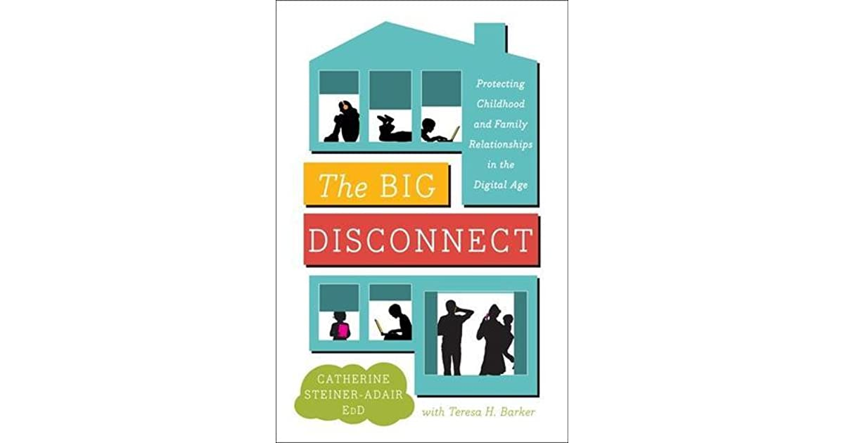 The Big Disconnect: Protecting Childhood and Family