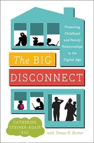 Hasil gambar untuk buku The Big Disconnect: Protecting Childhood and Family Relationships in the Digital Age