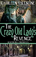 The Crazy Old Lady's Revenge (Beacon Hill Chronicles, #2)