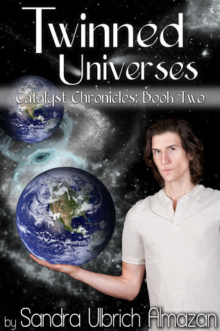 Twinned Universes (Catalyst Chronicles, #2)