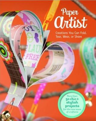 Paper Artist: Creations Kids Can Fold, Tear, Wear, or Share