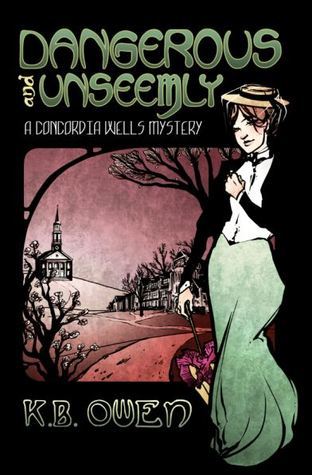 Dangerous and Unseemly by K.B. Owen