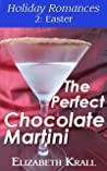 The Perfect Chocolate Martini (Holiday Romances, #2)