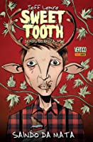 Sweet Tooth - Depois do Apocalipse, Vol. 1: Saindo da Mata