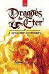 Caçadores de bruxas (Dragões de Éter, #1)