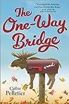 The One-Way Bridge (Mattagash, #4)