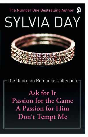 The Georgian Romance Collection: Ask for It / Passion for the Game / A Passion for Him / Don't Tempt Me