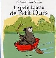 Le Petit Bateau De Petit Ours (French Edition)