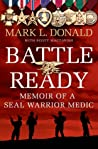 Battle Ready: Memoir of a SEAL Warrior Medic