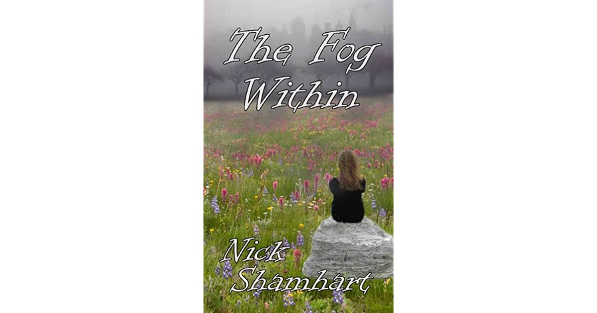 The Fog Within By Nick Shamhart