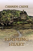 The Kindling Heart (Highland Heather and Hearts Scottish Romance #1)