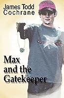 Max and the Gatekeeper (Max and the Gatekeeper, #1)