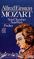 Mozart: sein Charakter, sein Werk