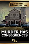 Murder Has Consequences (Friendship & Honor #2)