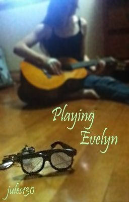 Playing Evelyn