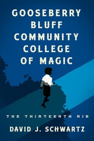 Gooseberry Bluff Community College of Magic: The Thirteenth Rib
