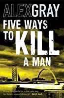 Five Ways To Kill A Man (Lorimer #7)