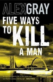 Alex Gray Five Ways To Kill A Man (DCI Lorimer #7