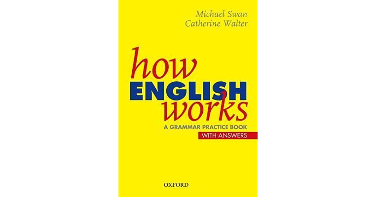 How English Works A Grammar Practice Book By Michael Swan