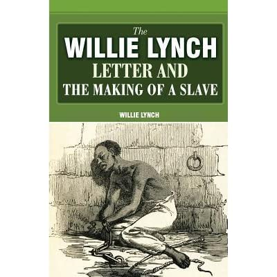 the willie lynch letter the willie lynch letter and the of a by 25247